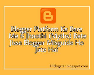 6 Jhoothi Bate Blogger Platform Ke Bare