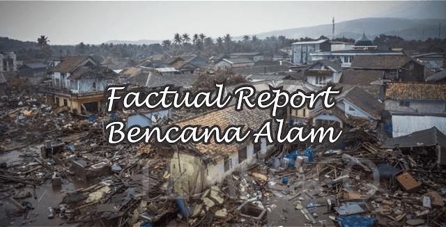 Penjelasan Mengenai Factual Report Beserta Contoh dan Artinya