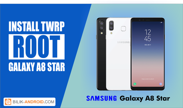cara-root-dan-install-twrp-galaxy-a8-star-01, root-galaxy-a8-star, install-twrp-galaxy-a8-star, galaxy-a8-star