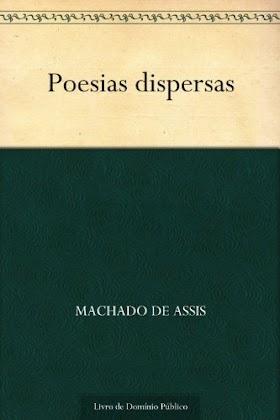 Poesias Dispersas - Machado de Assis