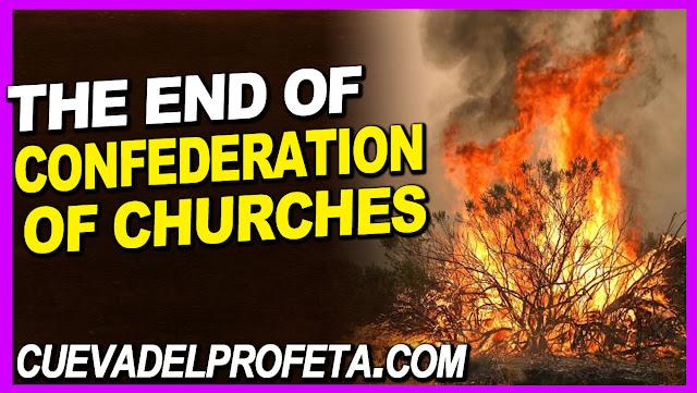 The end of Confederation of Churches - William Marrion Branham Quotes