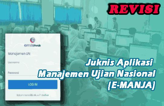 Petunjuk Teknis Aplikasi Manajemen Ujian Nasional (E-MANJA) Edisi Revisi