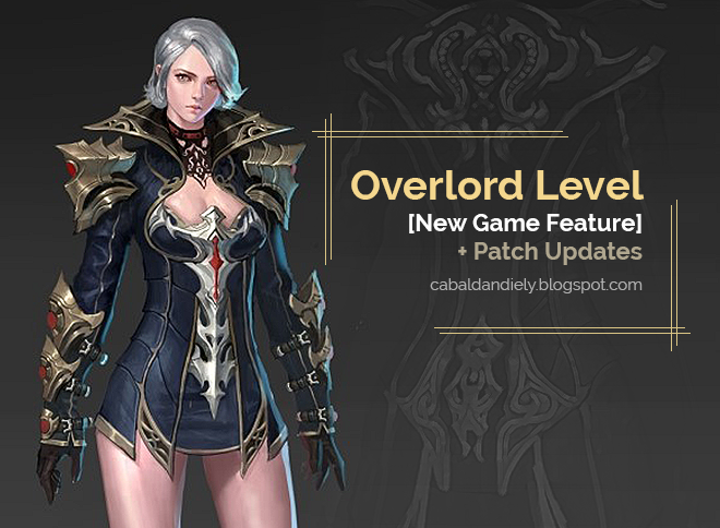 Overlord Level [New Game Feature] + Patch Updates | Cabal Online PH