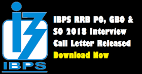 IBPS RRB PO, GBO & SO 2018 Interview Call Letter Released: Download Now