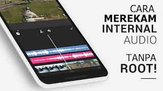Cara Merekam Audio Internal Di Hp Android