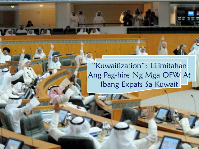 Just like the aim of its brother Arab country, Saudi Arabia, Kuwait is also aiming to limit the growth of expatriate workers including the overseas Filipino workers (OFW). They will start it on the public sector, eliminating expats and replacing it with Kuwaitis with its schedule to reach 100% of the goal within a period of 5 years. This is to address unemployment rate of its citizens.     Ads     Sponsored Links   Khaled Al-Roudhan, Minister of Commerce and Industry in Kuwait urged all people around the ministry to furnish him with a schedule for eliminating expats and hiring Kuwaitis. Informed sources added that according to CSC's plans on replacing expats with citizens, their ultimate goal is to reach 100% of the total workforce of Kuwaitis in administrative, media, PR, IT, development, follow-up and statistics jobs, 95% in scientific, financial, economic and commercial jobs and 80% in craft jobs  in a span of five years.  The National Assembly's employment committee wanted to study the issue of growing unemployment among Kuwaitis and prepare its final report to the Assembly on the issue but failed to meet due to lack of quorum, according to the report published by Kuwait Times.  The committee was formed with the main aim of pressing the government to create jobs for nationals, mainly by replacing expatriates in public sector jobs and offering incentives to nationals to seek jobs in the private sector. MP Mohammad Al-Dallal called for the need to check the increasing numbers of certain expatriate communities, especially the Egyptian and the overseas Filipino workers(OFW) communities. Filed under the category of Arab country, Saudi Arabia, Kuwait, expatriate workers, overseas Filipino workers (OFW), unemployment rate.