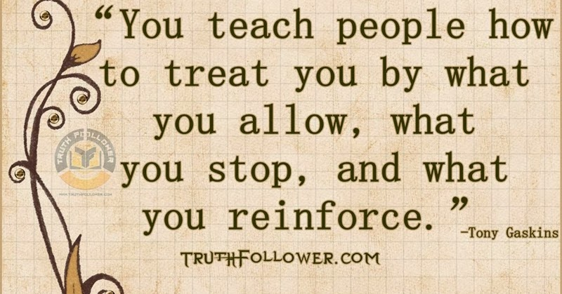How To Treat You, Attitude Quotes