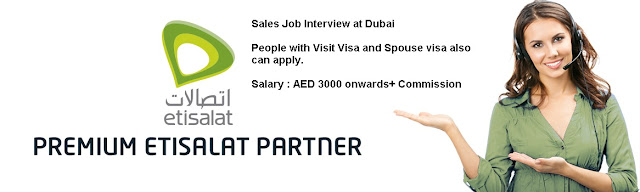 Etisalat sales job salary, Slaes job interview at Etisalat, Sales job in Dubai for spouse visa holder, Visit visa job in  Dubai salary