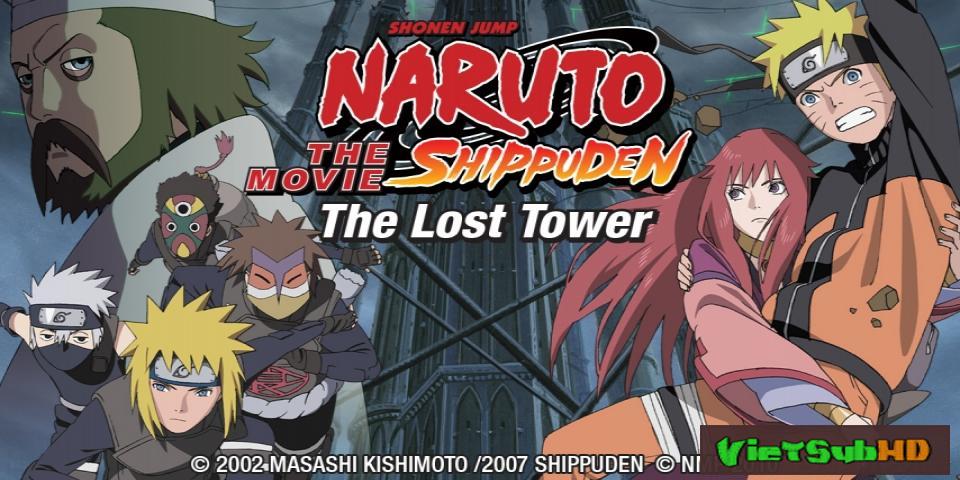 Phim Naruto: Tòa tháp bị mất VietSub HD | Naruto Shippuuden Movie 4: The Lost Tower 2010