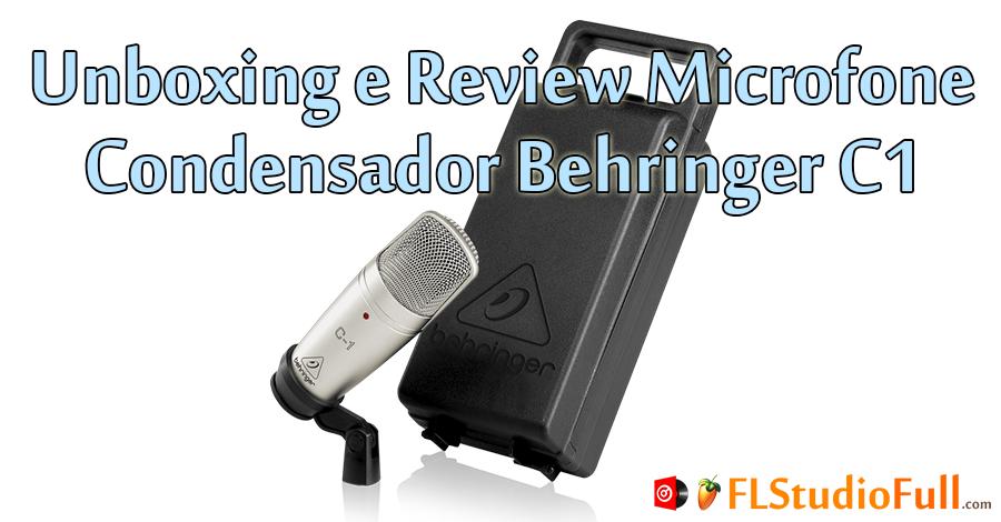 Unboxing e Review Microfone Condensador Behringer C1