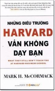 Những Điều Trường Harvard Vẫn Không Dạy Bạn - Mark H. McCormack