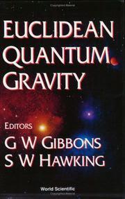 Euclidean quantum gravity / editors, G.W. Gibbons, S.W. Hawking