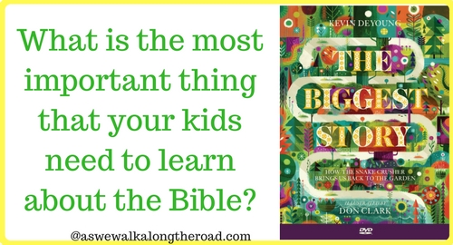 The Biggest Story: Teaching kids about the Bible