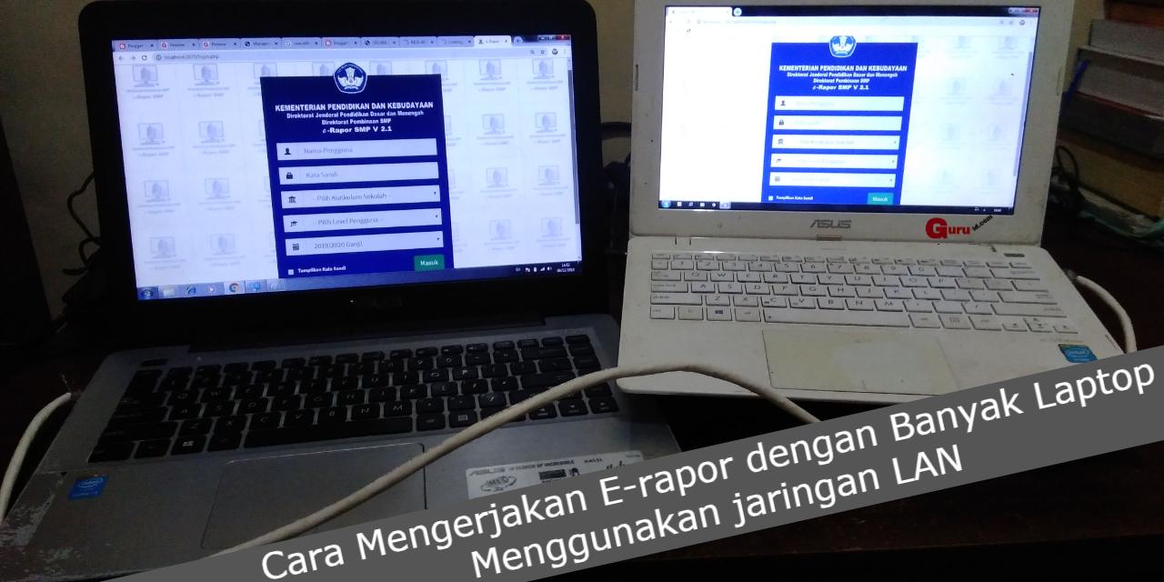 gambar cara mengerjakan erapor dengan banyak laptop
