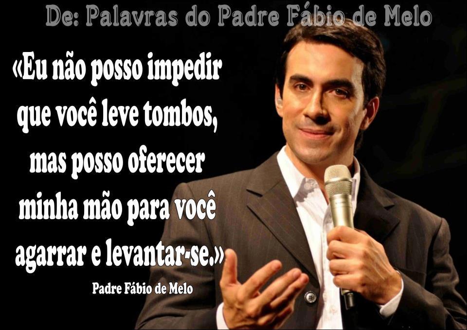 Frases De Padre Fábio De Melo Sobre O Amor: DEUS TE ACOLHE