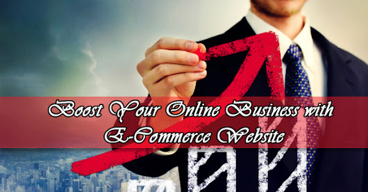 Boost Your Online Business with E-Commerce Website