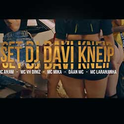 SET DJ Davi Kneip - MC Anjim, MC Laranjinha, MC Mika, MC Vh Diniz e Daan MC