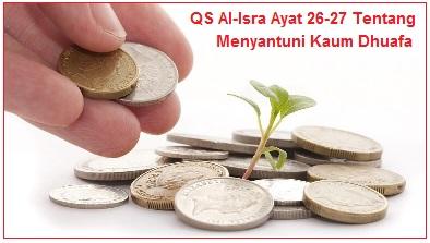 QS Al-Isra Ayat 26-27 Tentang Menyantuni Kaum Dhuafa