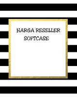 Harga reseller Untuk Softcase