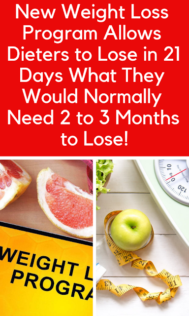 New Weight Loss Program Allows Dieters to Lose in 21 Days What They Would Normally Need 2 to 3 Months to Lose