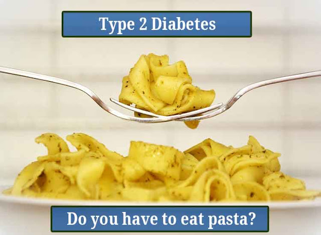 Type 2 Diabetes and healthy eating - Do you have to eat pasta? | Diabetes | Health | How Webs | United States | USA