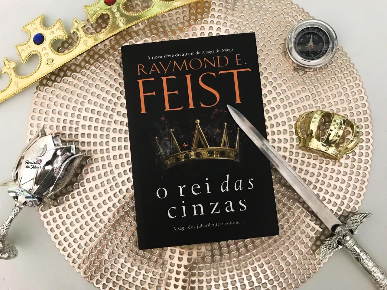 Resenha | O Rei das Cinzas #01 - Raymond E. Feist