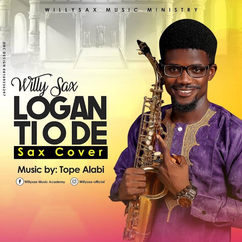 "{Music} : Willy Sax –Logan Ti Ode ""Sax Cover"""