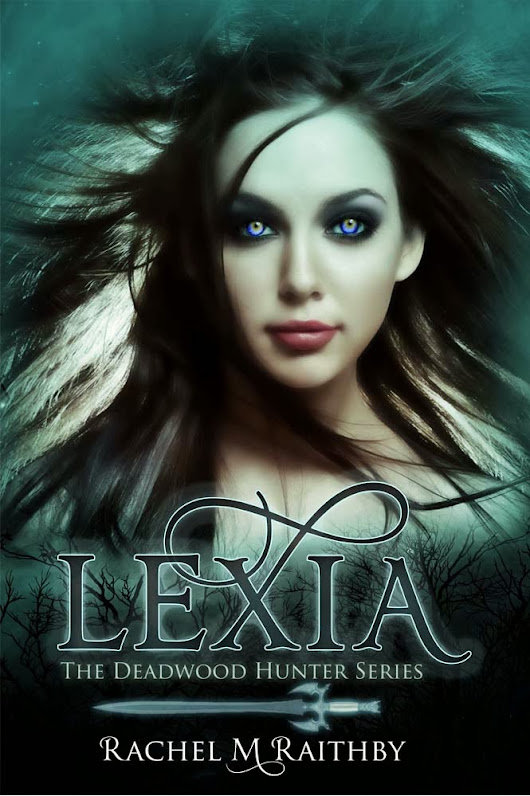 READ THE FIRST 3 CHAPTERS OF LEXIA (THE DEADWOOD HUNTER SERIES) FOR FREE