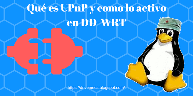 Que es UPnP y como lo activo en DD-WRT