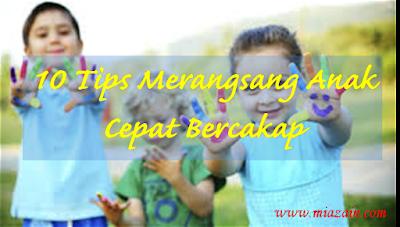 tips rangsang anak cepat bercakap, anak cepat bertutur