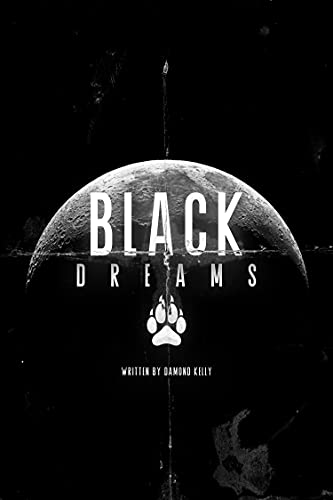 """Black Dreams"" by Damond Kelly"