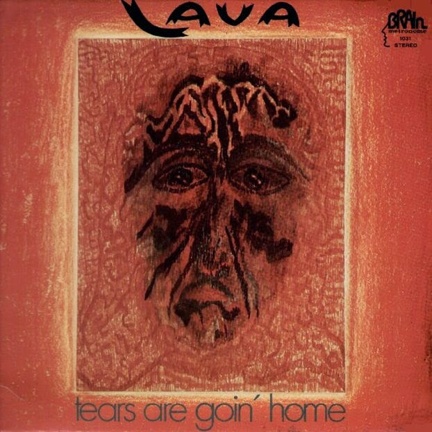 Lava  Tears Are Goin' Home (1973)