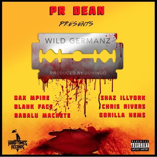 "PR Dean ft. Dax Mpire, Shaz Illyork, Blank Face, Chris Rivers, Babalu Machete & Nems ""Wild Germanz"" (((AUDIO)))"