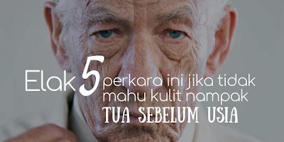 Elak 5 Perkara Ini Jika Tidak Mahu Kulit Nampak Tua Sebelum Usia