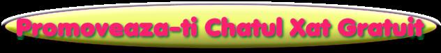 Promoveaza-ti Chatul Xat Gratuit