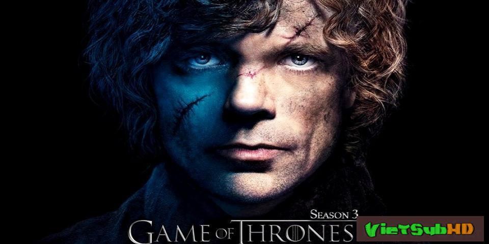 Phim Trò Chơi Vương Quyền 3 Hoàn tất (10/10) VietSub HD | Game Of Thrones ( Season 3 ) 2013