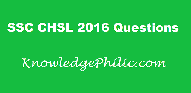 SSC CHSL 2016 Tier 1 Questions Asked on 11-01-2017 [All Shift]