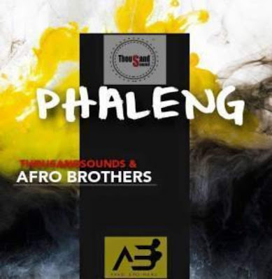 Thousand Sounds & Afro Brothers - Phaleng (Afro house) 2019