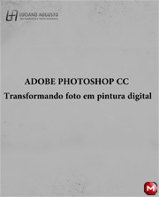 Photoshop CC - Transformando Fotos em Pintura Total