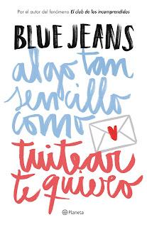 Algo tan sencillo como tuitear te quiero de Blue Jeans