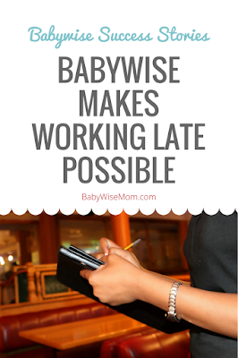 Babywise Makes Working Late Possible