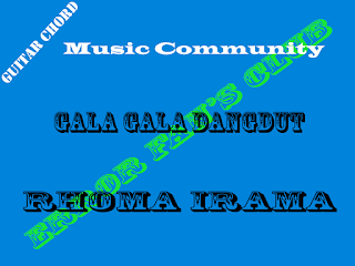 Chord Gitar Rhoma Irama | Gala Gala Dangdut