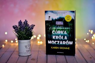 "Karen Dionne - ""Córka Króla Moczarów"""