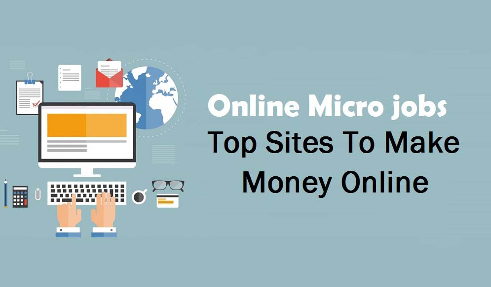 Top Micro Freelancing Job Sites To Earn Money From Home - Faltu Post
