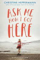 Review: Ask Me How I Got Here by Christine Heppermann