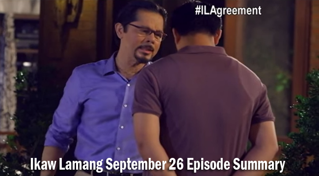 Ikaw Lamang September 26 Episode Summary: Clash Begins