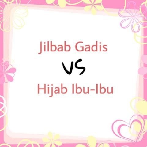 Update: Jilbab Gadis vs Hijab Ibu-ibu