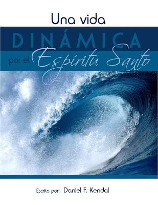 Daniel F. Kendal-Una Vida Dinámica Por El Espíritu Santo-