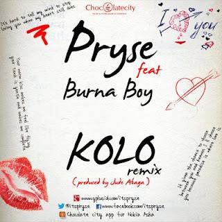 Pryse Burna Boy - MUSIC: Pryse - Kolo (Remix) ft Burna Boy (Prod. M.I)