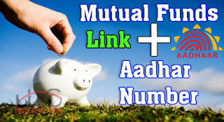 Link Aadhar Number to Mutual Funds Ki Jankari